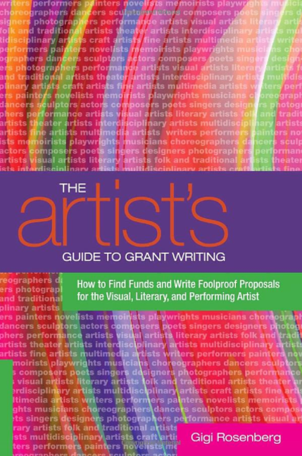Cover of the Artist's Guide to Grant Writing. Pints, reds, green, purples are in the background in a rainbow fashion