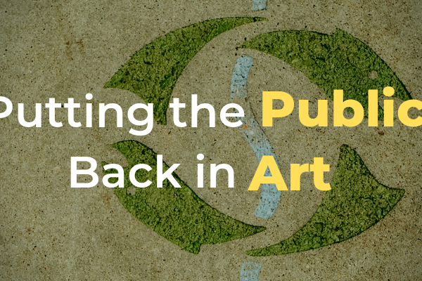 Public Art background with text that says Putting the Public Back in art