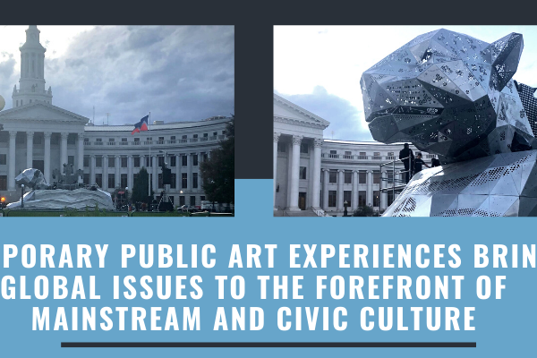 Images of Jaguara with text Temporary Public Art Experiences Bring Global Issues to the Forefront of Mainstream and Civic Culture