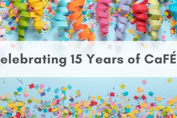 Confetti image with text that reads Celebrating 15 Years of CaFÉ