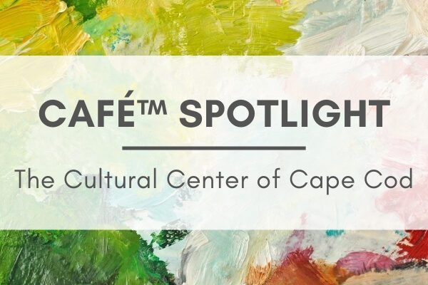 "Background of various paintings with text that reads, ""CaFE Spotlight: The Cultural Center of Cape Cod"""