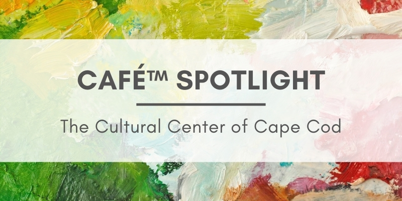 """Background of various paintings with text that reads, """"CaFE Spotlight: The Cultural Center of Cape Cod"""""""