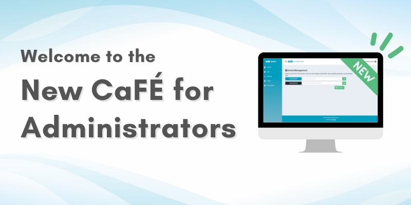 """Blue/white background with computer on top and text that says """"Welcome to the New CaFE for Administrators"""""""